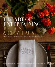 Jenkins, Jessica Kerwin The Art of Entertaining Relais & Chateaux