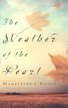 L`Engle, Madeleine The Weather of the Heart