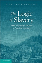 Armstrong, Tim The Logic of Slavery