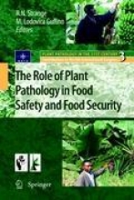R.N. Strange,   Maria Lodovica Gullino The Role of Plant Pathology in Food Safety and Food Security