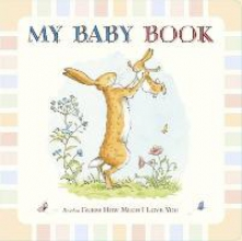 McBratney, Sam Guess How Much I Love You: My Baby Book