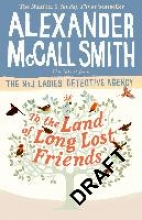 Alexander McCall Smith To the Land of Long Lost Friends