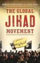 Rohan Gunaratna,   Aviv Oreg The Global Jihad Movement