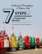 Anthony J. Onwuegbuzie,   Rebecca K. Frels Seven Steps to a Comprehensive Literature Review