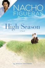 Whitman, Jessica Nacho Figueras Presents High Season