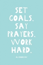 Carraway, Al Set Goals - Say Prayers - Work Hard