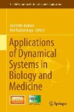 Trachette Jackson,   Ami Radunskaya Applications of Dynamical Systems in Biology and Medicine