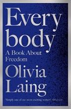 Olivia Laing , Everybody