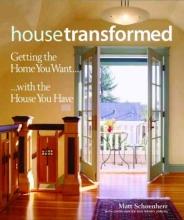 Schoenherr, Matt House Transformed