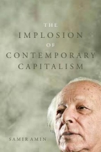 Amin, Samir The Implosion of Contemporary Capitalism