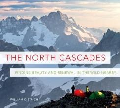 Dietrich, William The North Cascades