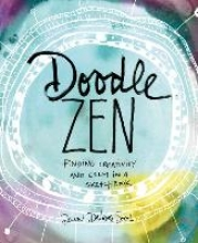 Dawn DeVries Sokol Doodle Zen:Finding Creativity and Calm in a Sketchbook