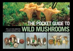 Holmberg, Pelle,   Marklund, Hans The Pocket Guide to Wild Mushrooms