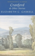 Gaskell, Elizabeth Cranford and Selected Short Stories