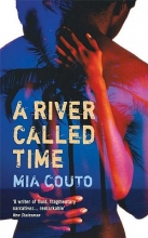 Couto, Mia A River Called Time
