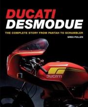 Greg Pullen Ducati Desmodue: The Complete Story From Pantah to Scrambler