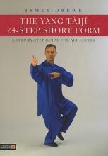 James Drewe The Yang Taiji 24-Step Short Form