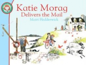 Hedderwick, Mairi Katie Morag Delivers the Mail
