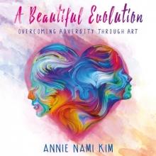 Annie Kim A Beautiful EVOLution