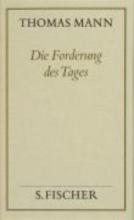 Mann, Thomas Die Forderung des Tages ( Frankfurter Ausgabe)