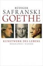 Safranski, Rüdiger Goethe -  Kunstwerk des Lebens