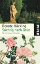 Hücking, Renate Süchtig nach Grün