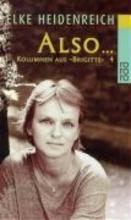 Heidenreich, Elke Also... Kolumnen 4 aus Brigitte