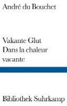 Bouchet, André du Vakante Glut/Dans la chaleur vacante