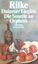 Rilke, Rainer Maria Duineser Elegien. Die Sonette an Orpheus