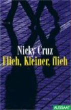 Cruz, Nicky Flieh, Kleiner, flieh