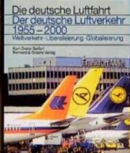 Seifert, Karl-Dieter Der deutsche Luftverkehr 1955 - 2000