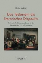 Vedder, Ulrike Das Testament als literarisches Dispositiv