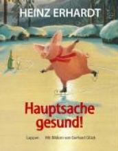 Erhardt, Heinz Hauptsache gesund!