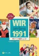 Unwerth, Andree von Wir vom Jahrgang 1991 Kindheit und Jugend