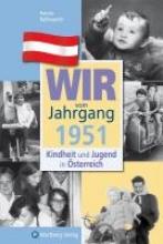 Roßmanith, Hanna Kindheit und Jugend in Österreich: Wir vom Jahrgang 1951