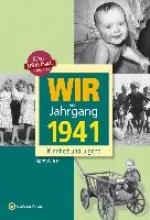 Wisser, Horst Wir vom Jahrgang 1941 - Kindheit und Jugend