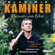 Kaminer, Wladimir Diesseits von Eden - Neues aus dem Garten