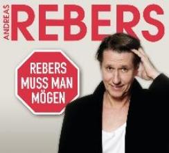 Rebers, Andreas Rebers muss man mgen - Eine Abrechnung