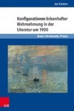 Rohden, Jan Konfigurationen krisenhafter Wahrnehmung in der Literatur um 1900