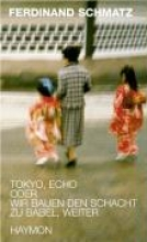 Schmatz, Ferdinand Tokyo, Echo
