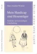 Winkler, Hans-Joachim Mein Handicap sind Hosenträger