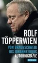 Töpperwien, Rolf Von Braunschweig bis Johannesburg