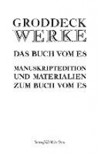 Groddeck, Georg Das Buch vom Es. Text- und Manuskriptedition