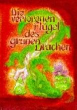 Garbe, Christa Die verlorenen Flügel des Grünen Drachen