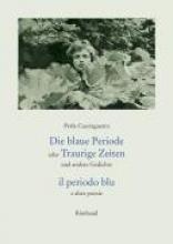 Cacciaguerra, Perla Die blaue Periode oder Traurige Zeiten und andere Gedichte. il periodo blu e altre poesie