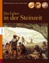 Pelot, Pierre Das Leben in der Steinzeit