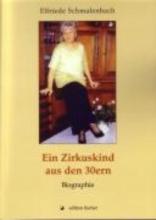 Schmalenbach, Elfriede Ein Zirkuskind aus den 30ern