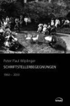 Wiplinger, Peter Paul Schriftstellerbegegnungen