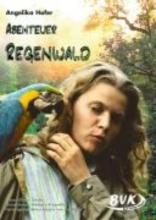 Hofer, Angelika Abenteuer Regenwald