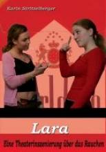 Stritzelberger, Karin Lara, oder warum rauche ich? - Theaterstück